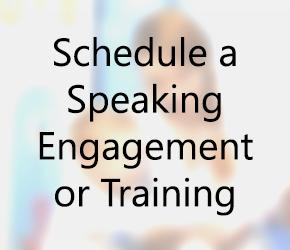 Schedule a Speaking Engagement or Training